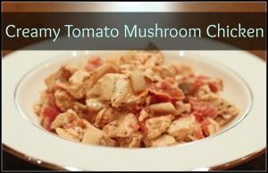 Creamy Tomato Mushroom Chicken1