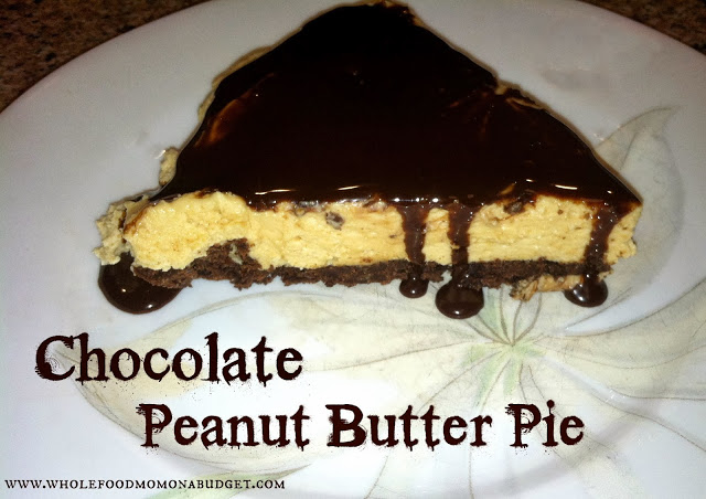 Chocolate Peanut Butter Pie – Whole Food Mom on a Budget