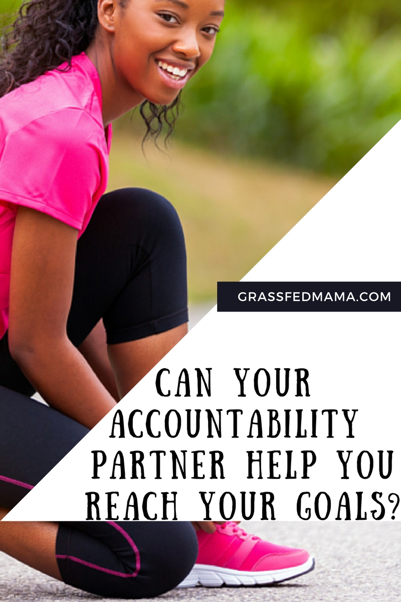 CAN YOUR  ACCOUNTABILITY  PARTNER HELP YOU  REACH YOUR GOALS?