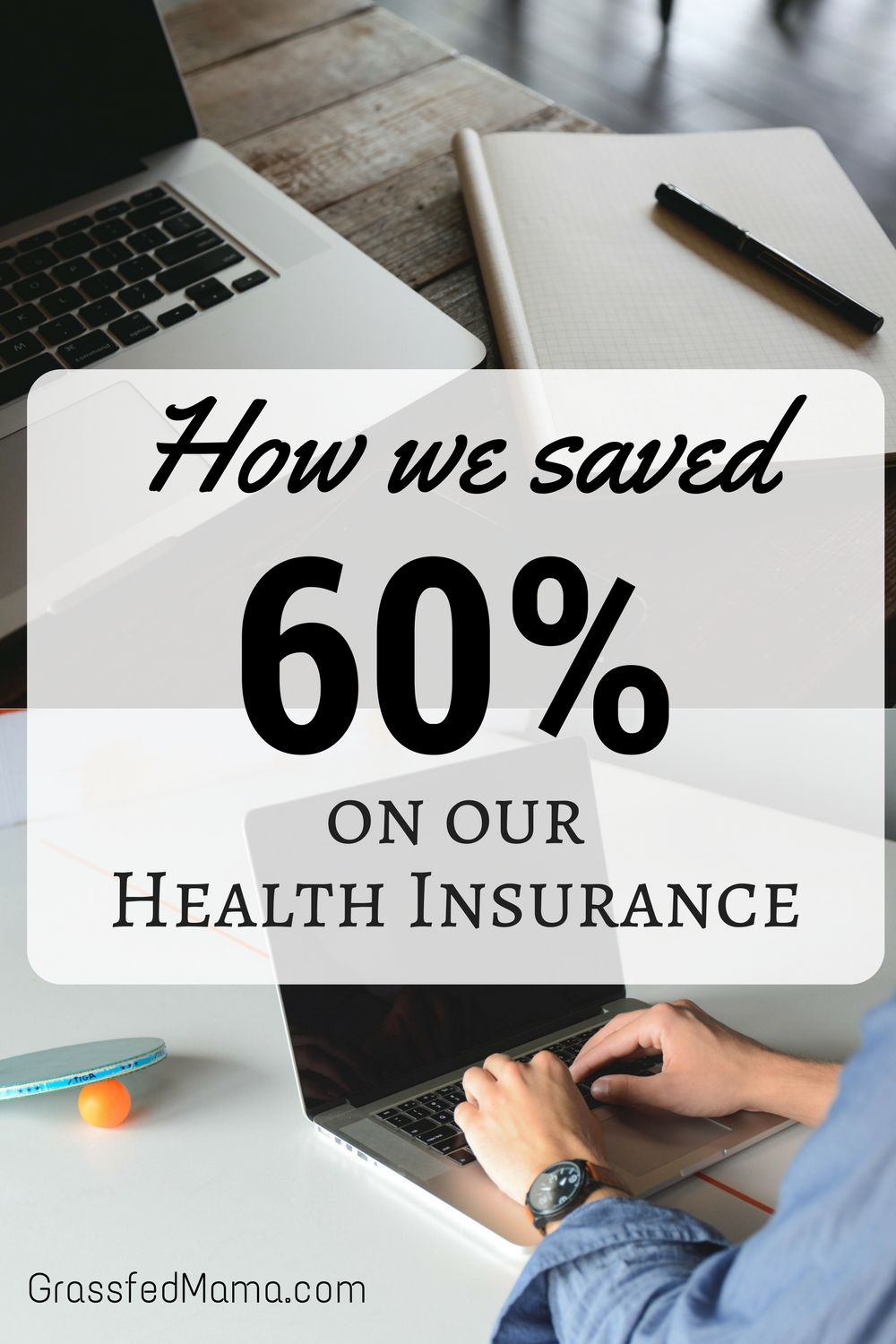 How we saved 60% on our health insurance