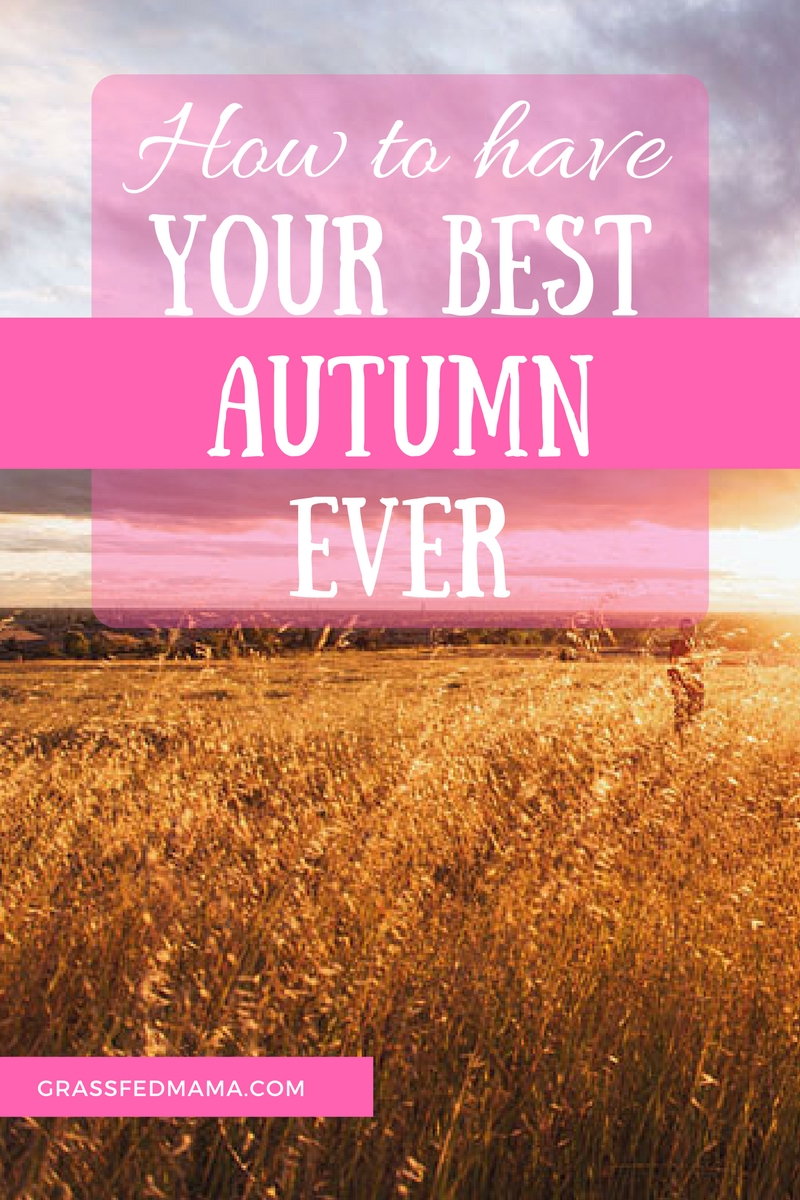 Your Best Autumn Ever