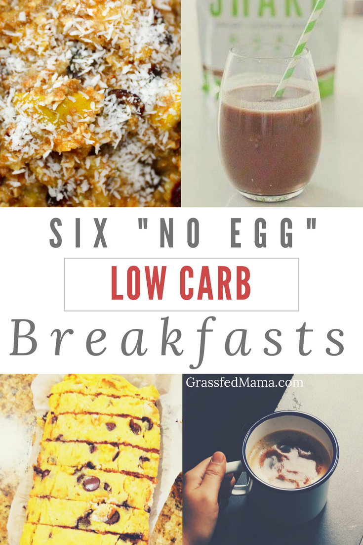 "six ""no egg"" low carb breakfast ideas - grassfed mama"