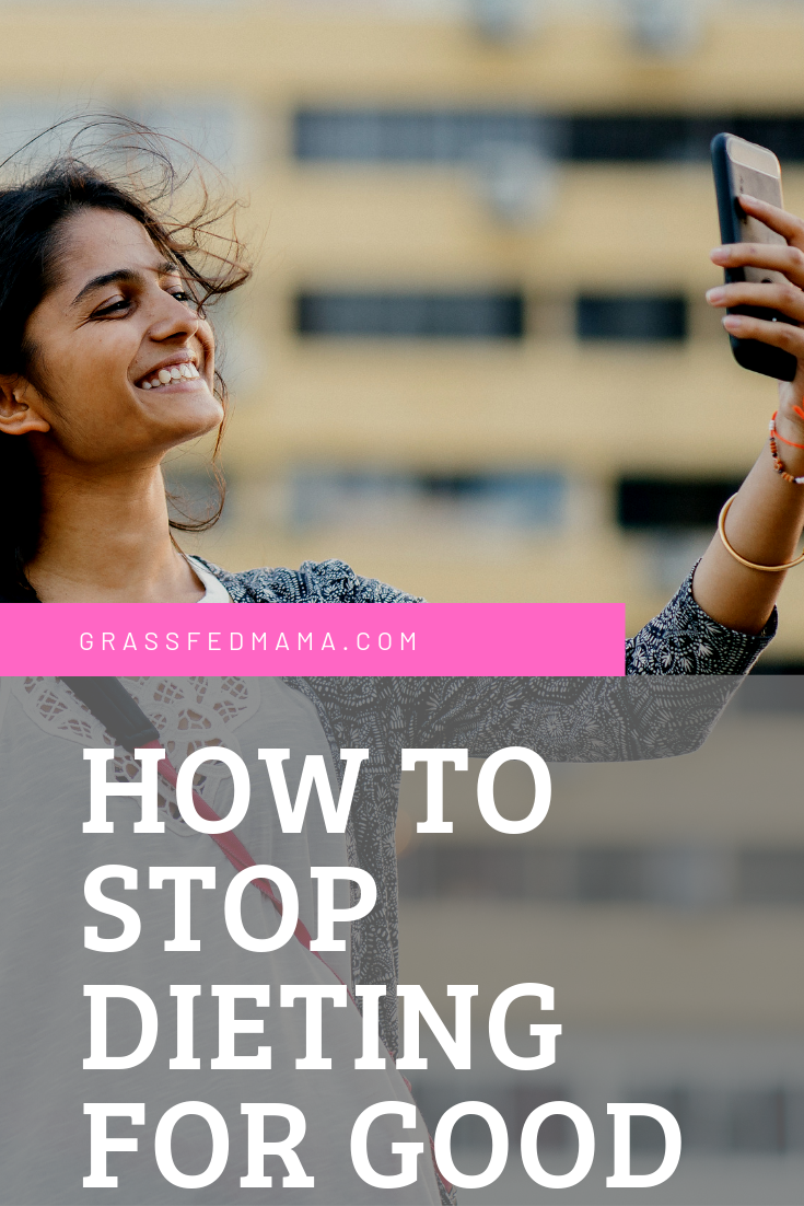 How to Stop Dieting For Good