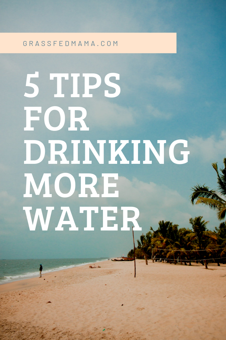 5 Tips for Drinking More Water