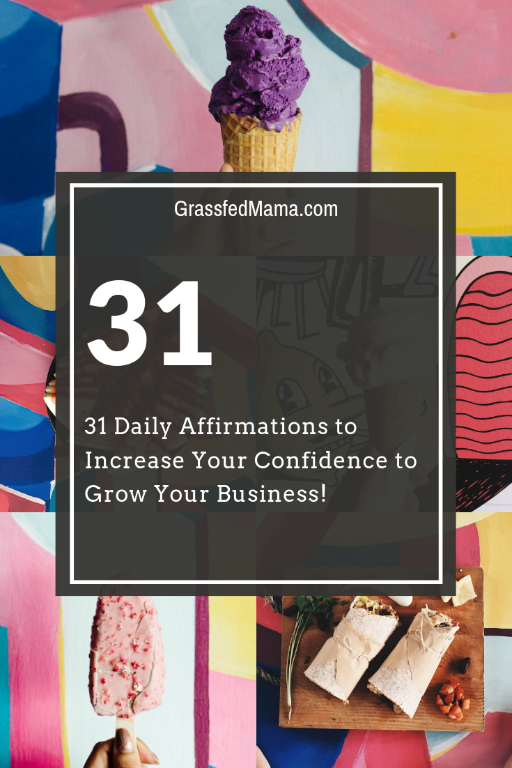 31 Daily Affirmations to Increase Your Confidence to Grow Your Business!
