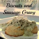 Trim and Healthy Biscuits and Sausage Gravy