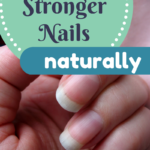 How to Get Stronger Nails Naturally